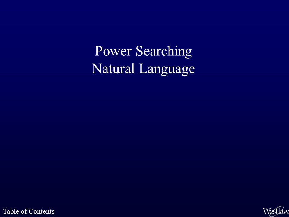 Power Searching Natural Language Table of Contents