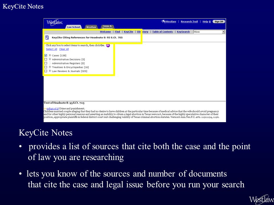 provides a list of sources that cite both the case and the point of law you are researching lets you know of the sources and number of documents that