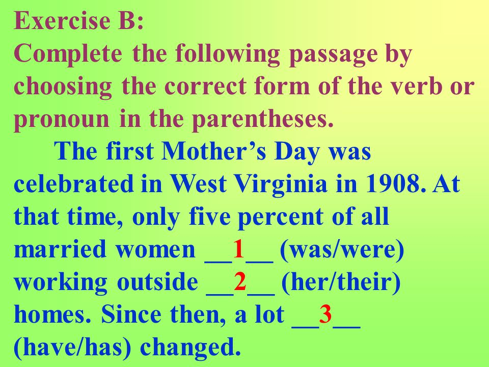 Exercise A: Correct the agreement error(s) in each sentence.