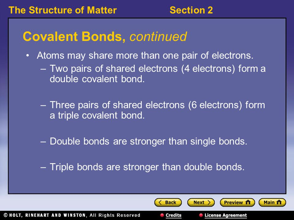 The Structure of MatterSection 2 Covalent Bonds, continued Covalent compounds can be solids, liquids, or gases.