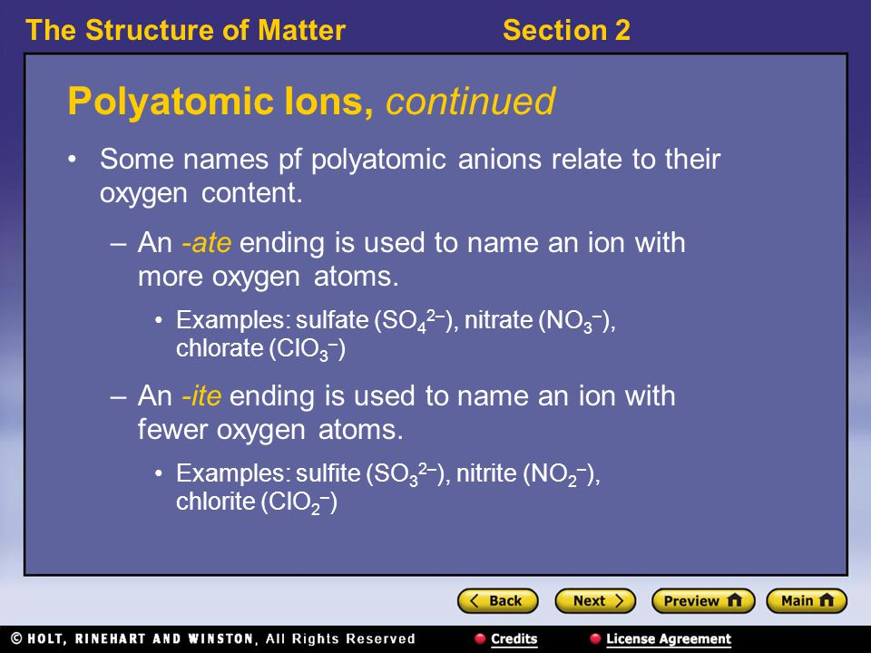The Structure of MatterSection 2 Polyatomic Ions, continued There are many common polyatomic ions.