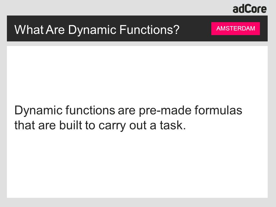 What Are Dynamic Functions.