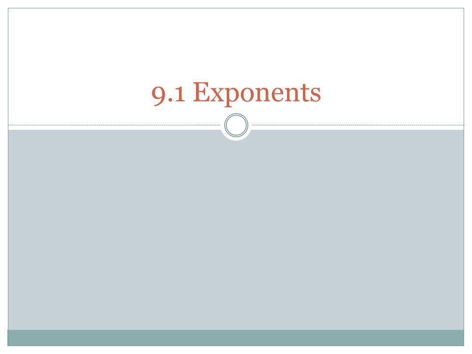 9.1 Exponents