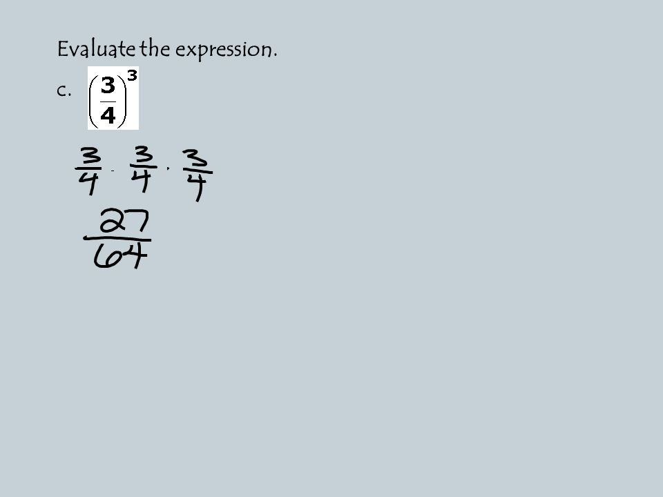 Evaluate the expression. c.