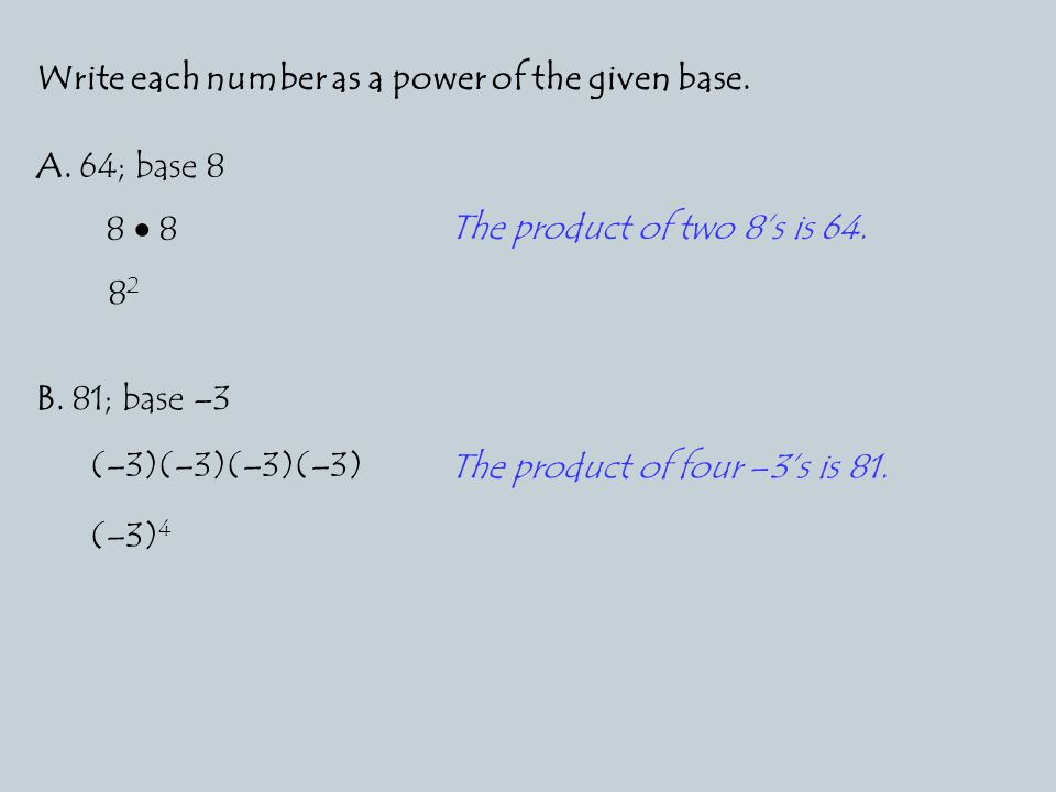 Write each number as a power of the given base. A.