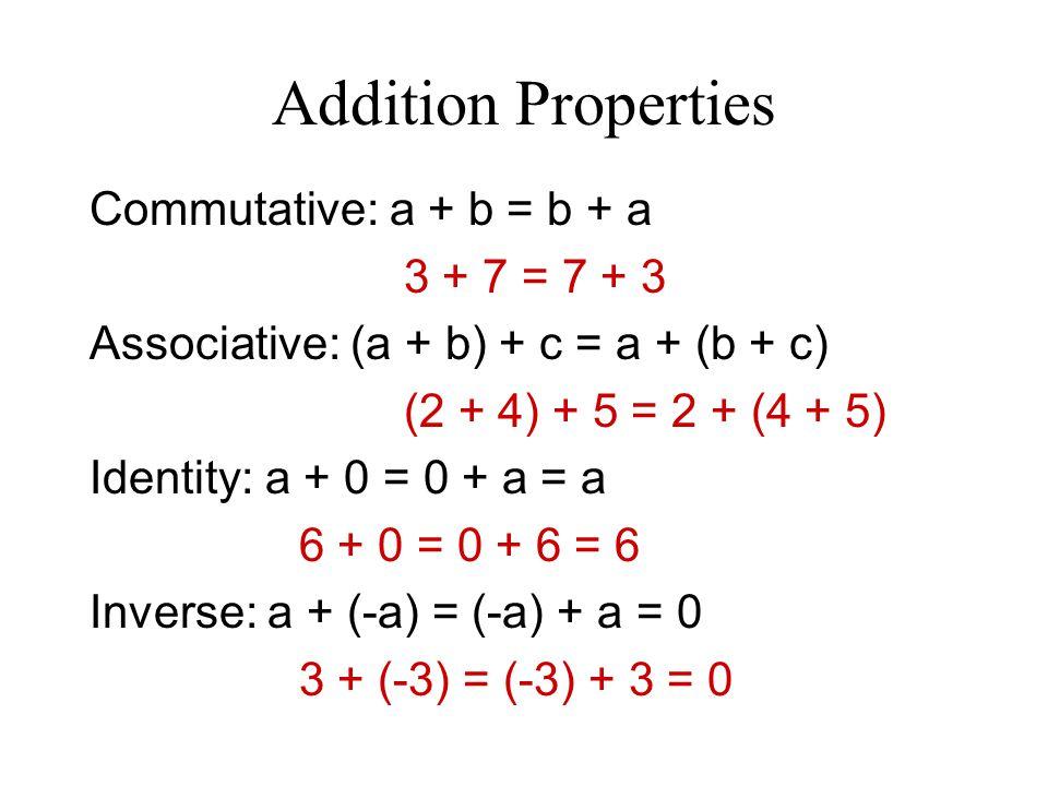 Multiplication Properties Commutative: a ● b = b ● a 6 ● 7 = 7 ● 6 Associative: (a ● b) ● c = a ● (b ● c) (3 ● 2) ● 5 = 3 ● (2 ● 5) Identity: a ● 1 = 1 ● a = a 9 ● 1 = 1 ● 9 = 9 Inverse: a ● (1/a) = (1/a) ● a = 1 5 ● (1/5) = (1/5) ● 5 = 1