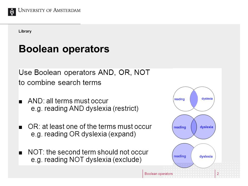 Boolean operators2 Use Boolean operators AND, OR, NOT to combine search terms AND: all terms must occur e.g.