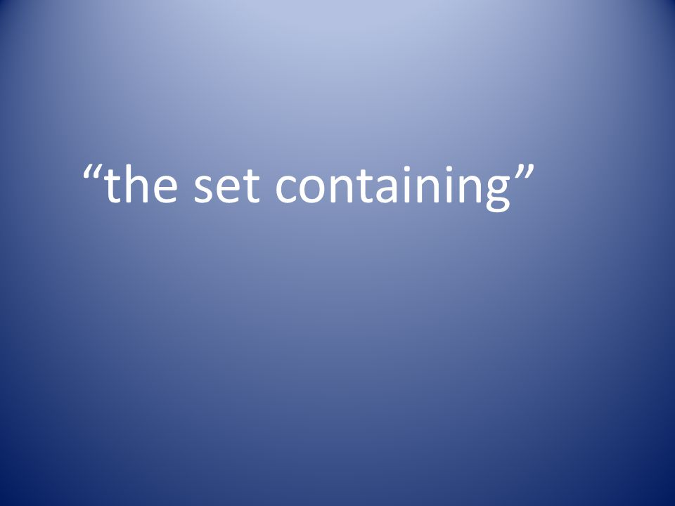 the set containing