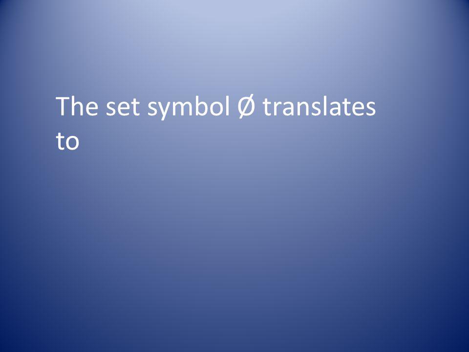 The set symbol Ø translates to