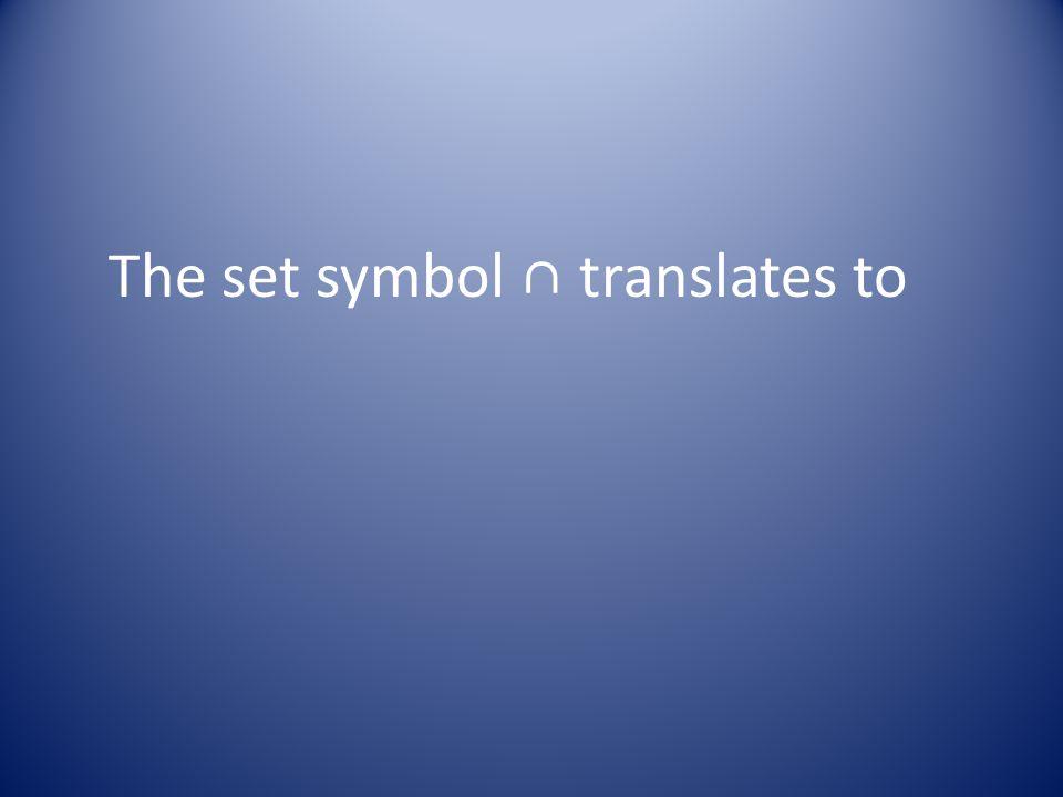 The set symbol ∩ translates to