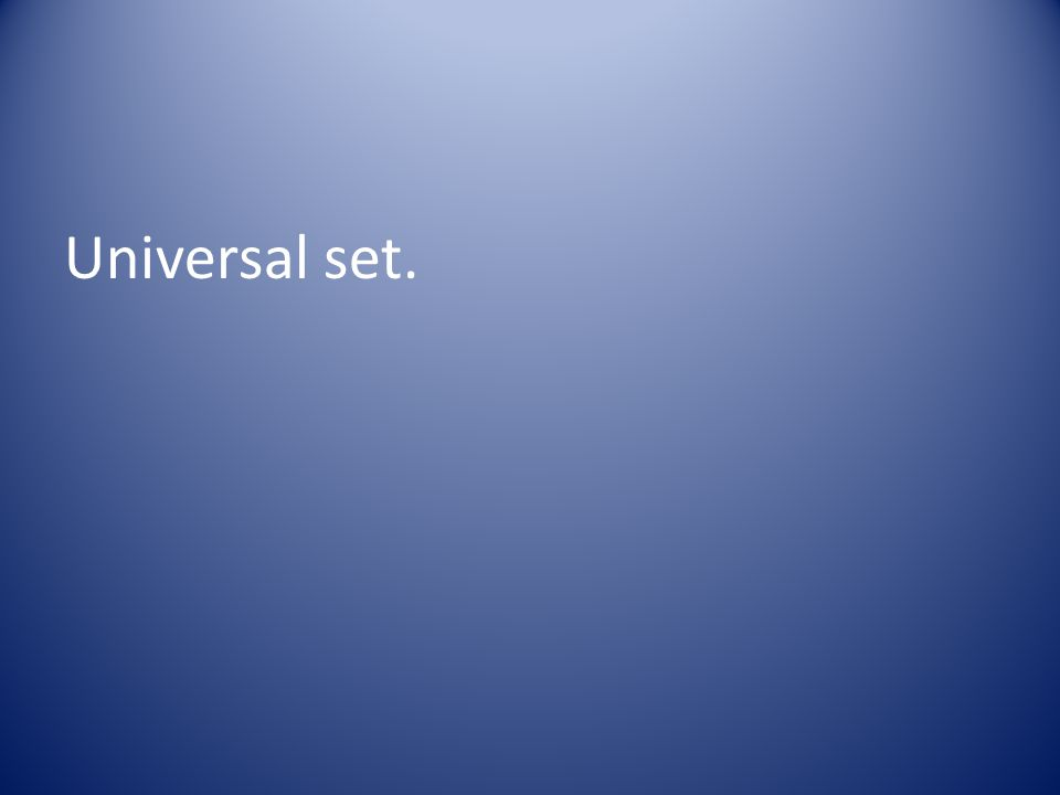 Universal set.