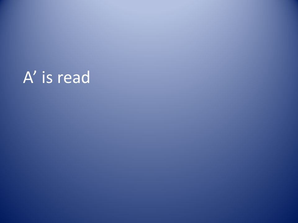 A' is read
