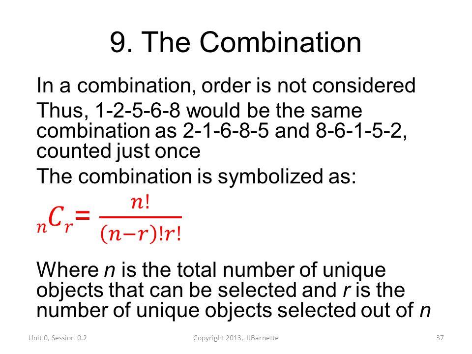 9. The Combination Unit 0, Session 0.2Copyright 2013, JJBarnette37