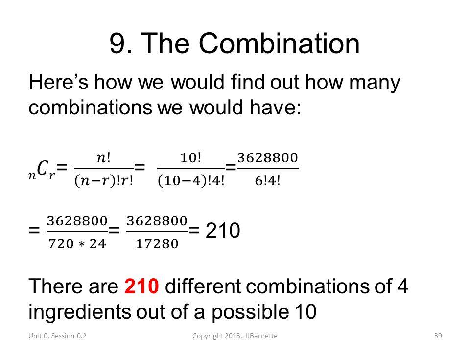 9. The Combination Unit 0, Session 0.2Copyright 2013, JJBarnette39