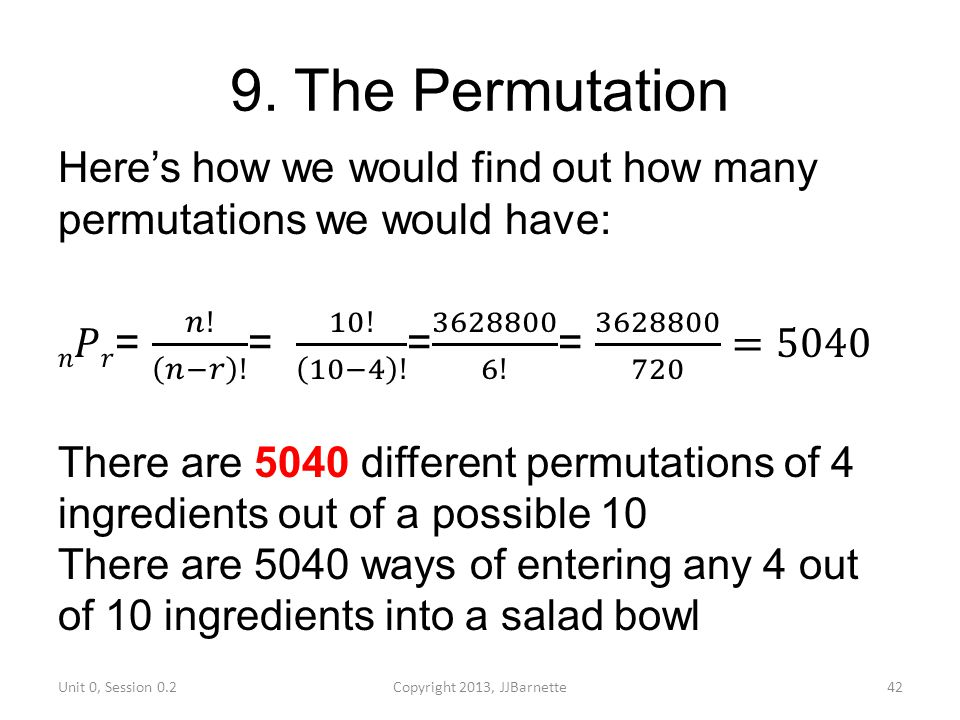 9. The Permutation Unit 0, Session 0.2Copyright 2013, JJBarnette42