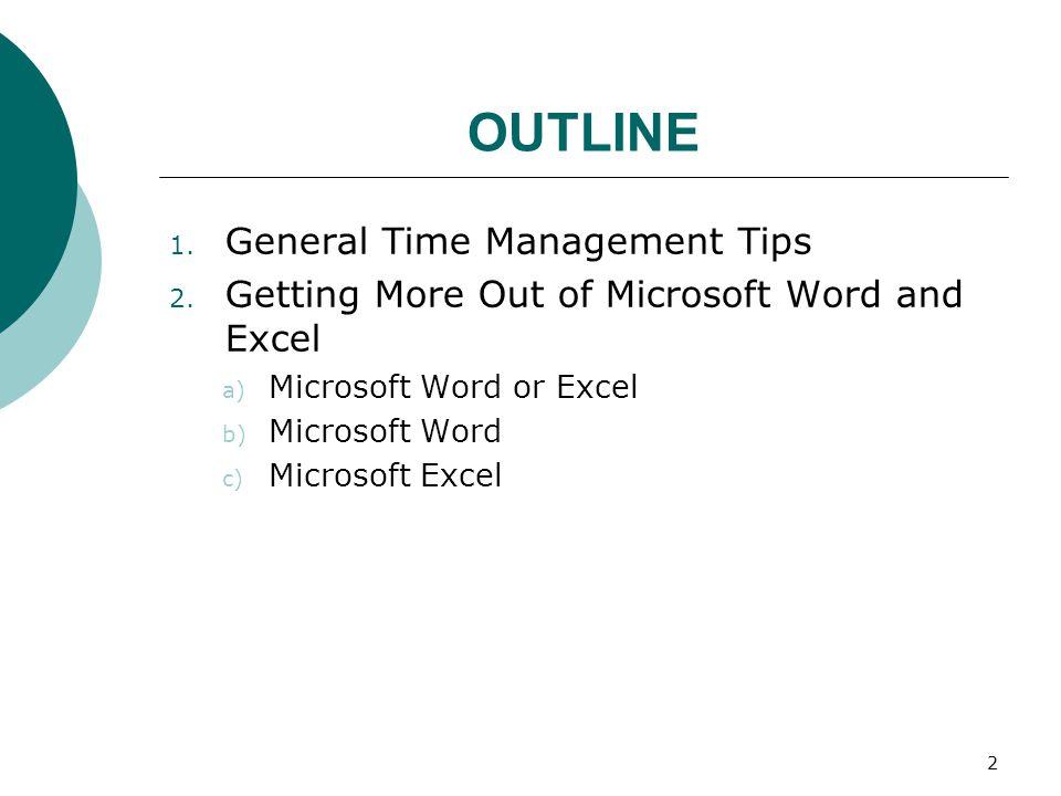 2 OUTLINE 1. General Time Management Tips 2.