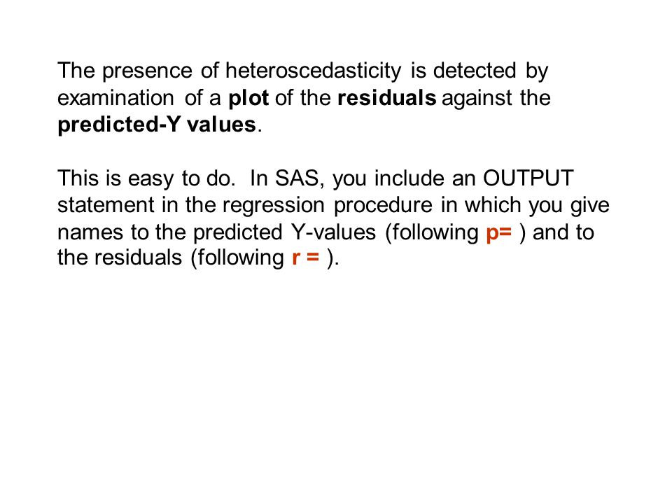 F. Absence of Heteroscedasticity A second assumption involving the distribution of residuals has to do with their variance. It is assumed that the var