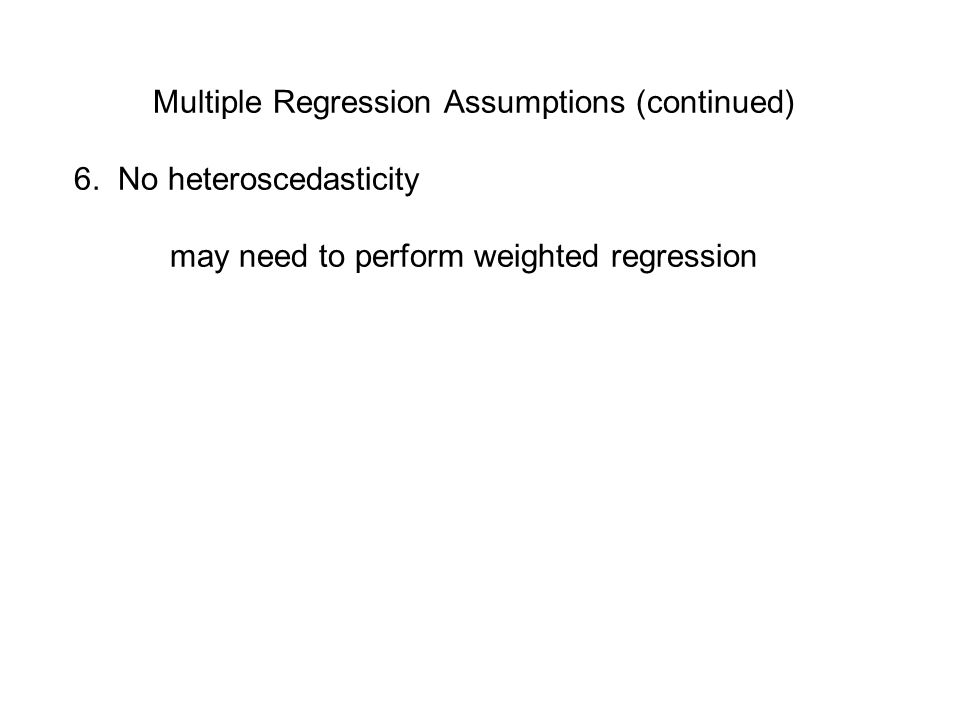 Multiple Regression Assumptions (continued) 3.