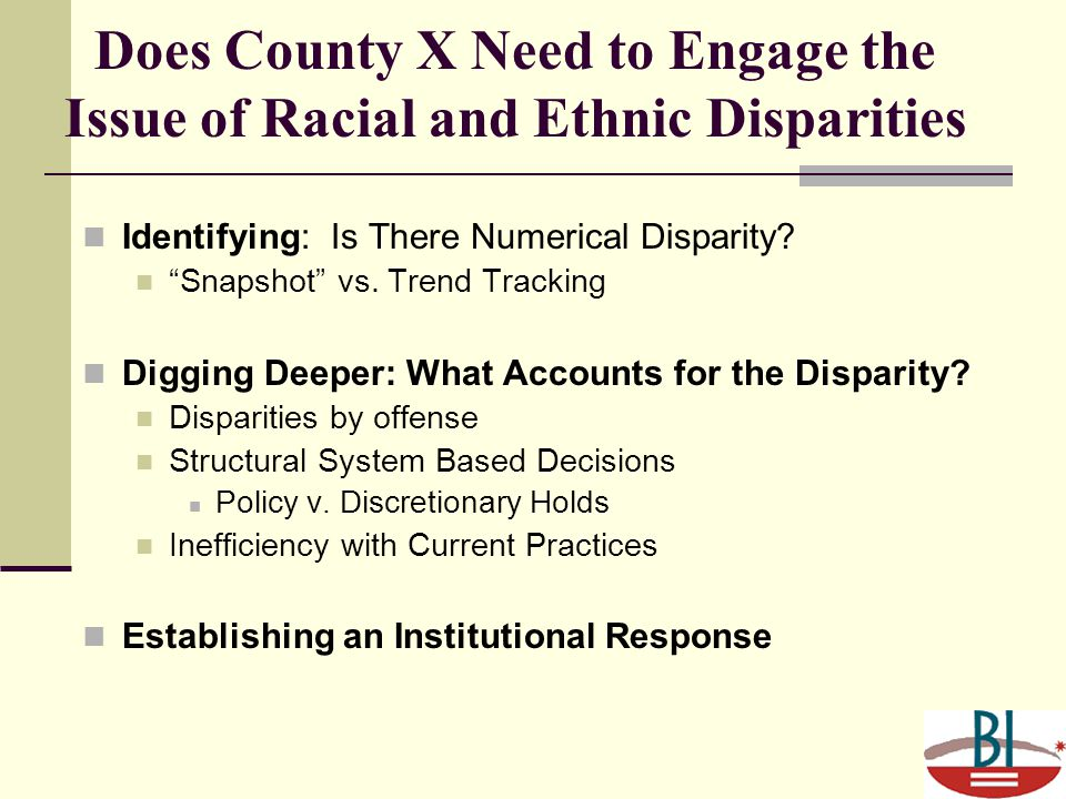 Does County X Need to Engage the Issue of Racial and Ethnic Disparities Identifying: Is There Numerical Disparity.
