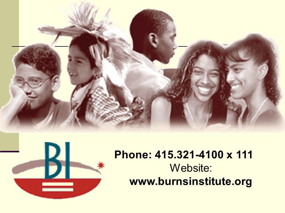 Phone: 415.321-4100 x 111 Website: www.burnsinstitute.org