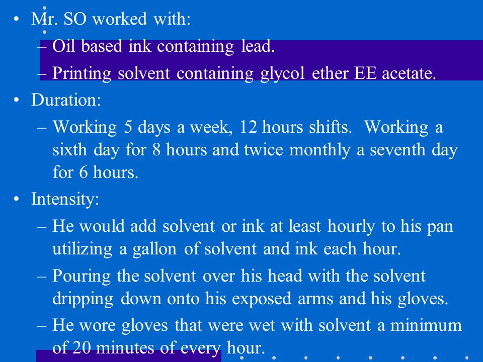 Mr. SO worked with: –Oil based ink containing lead.