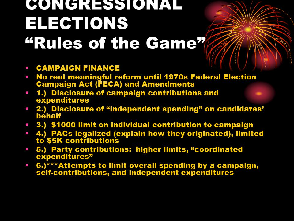 CONGRESSIONAL ELECTIONS Rules of the Game Buckley v.