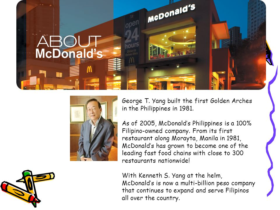 George T.Yang built the first Golden Arches in the Philippines in 1981.