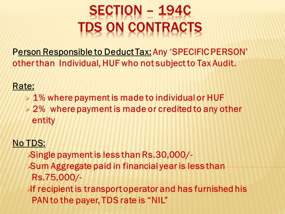 Person Responsible to Deduct Tax: Any 'SPECIFIC PERSON' other than Individual, HUF who not subject to Tax Audit.