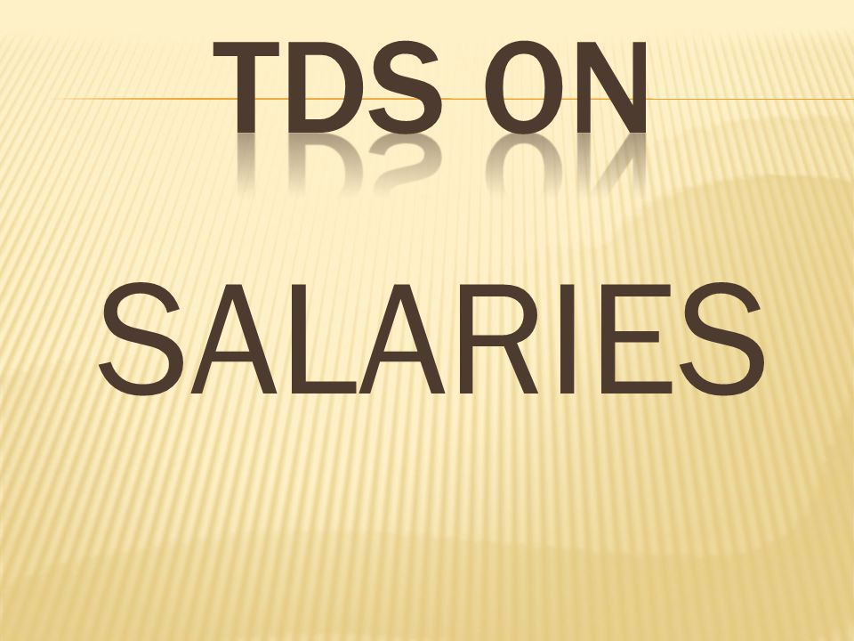  Applicable to: Employees having Taxable Salary.