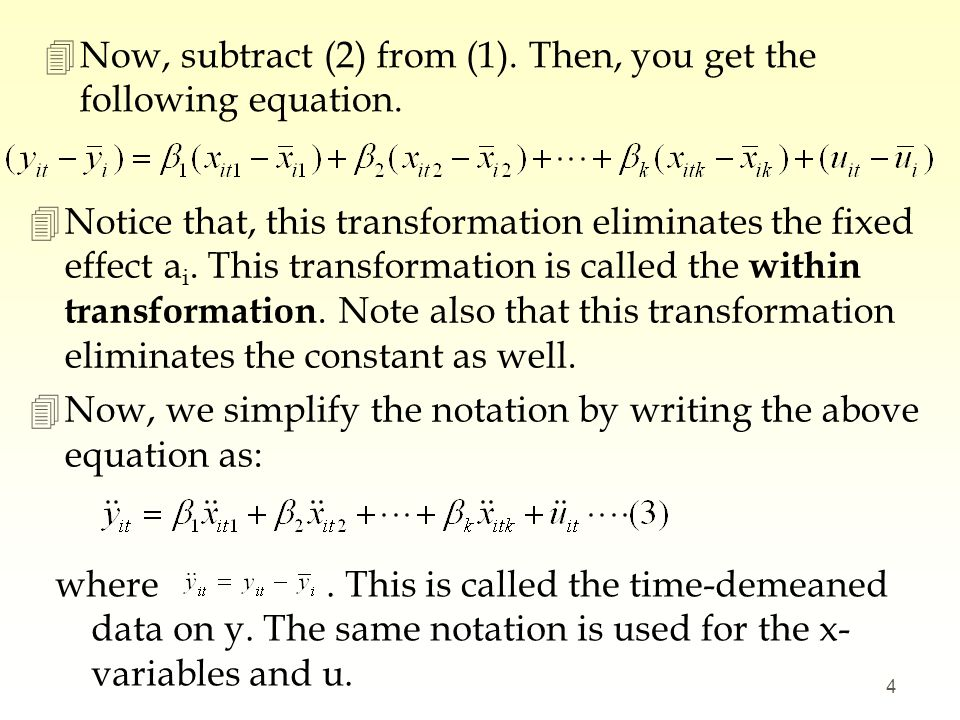 4Finally, estimate the demeaned equation (3) using OLS.