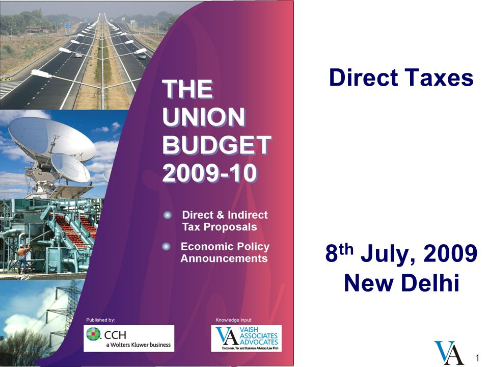 1 Direct Taxes 8 th July, 2009 New Delhi