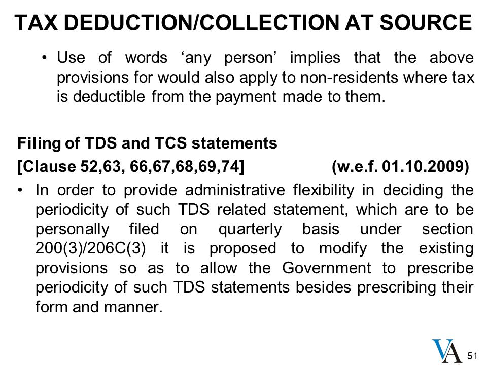 51 TAX DEDUCTION/COLLECTION AT SOURCE Use of words 'any person' implies that the above provisions for would also apply to non-residents where tax is d