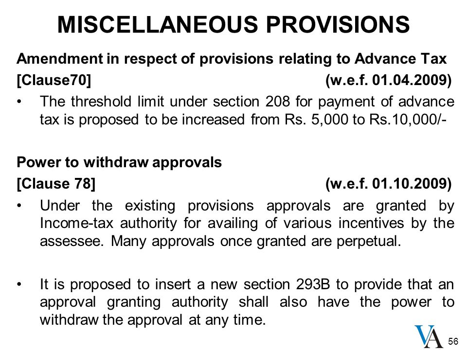 56 MISCELLANEOUS PROVISIONS Amendment in respect of provisions relating to Advance Tax [Clause70] (w.e.f.