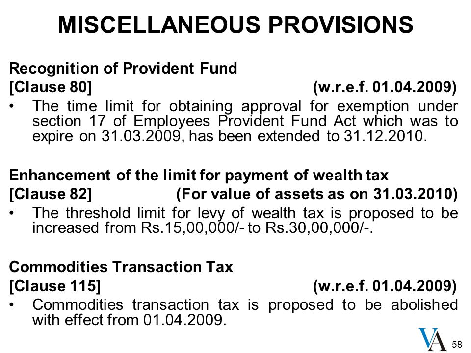 58 MISCELLANEOUS PROVISIONS Recognition of Provident Fund [Clause 80] (w.r.e.f. 01.04.2009) The time limit for obtaining approval for exemption under