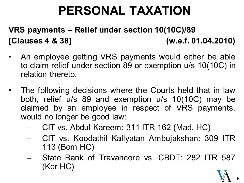 8 PERSONAL TAXATION VRS payments – Relief under section 10(10C)/89 [Clauses 4 & 38] (w.e.f.