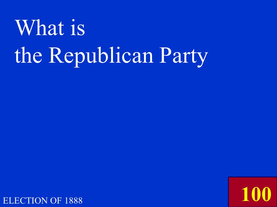 In the Election of 1888, this political party son the control of both the House and the Senate ELECTION OF 1888