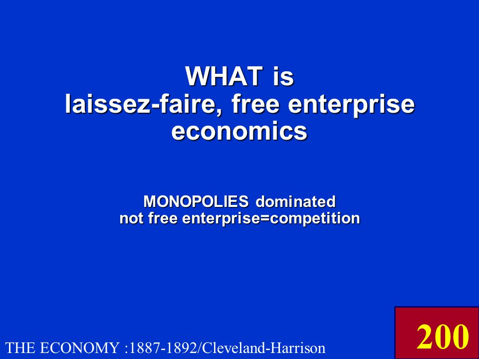 Monopoly was still dominant over THIS type of economics during the decade of 1890s THE ECONOMY :1887-1892/Cleveland-Harrison