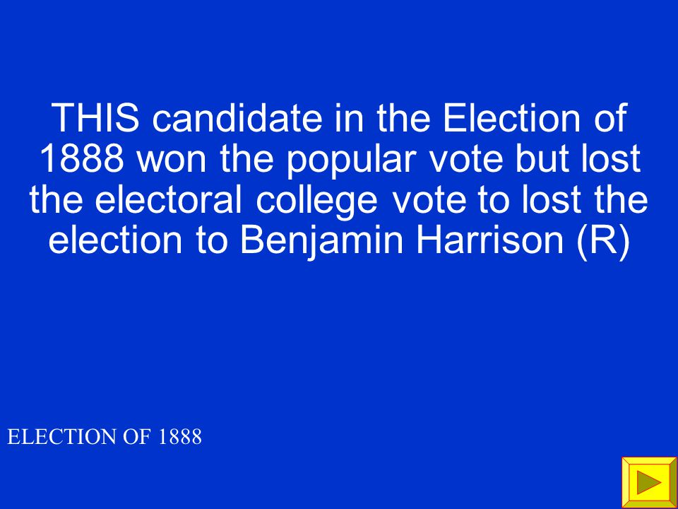 Who were Democrat = Grover Cleveland Republican = Benjamin Harrison 300 ELECTION OF 1888