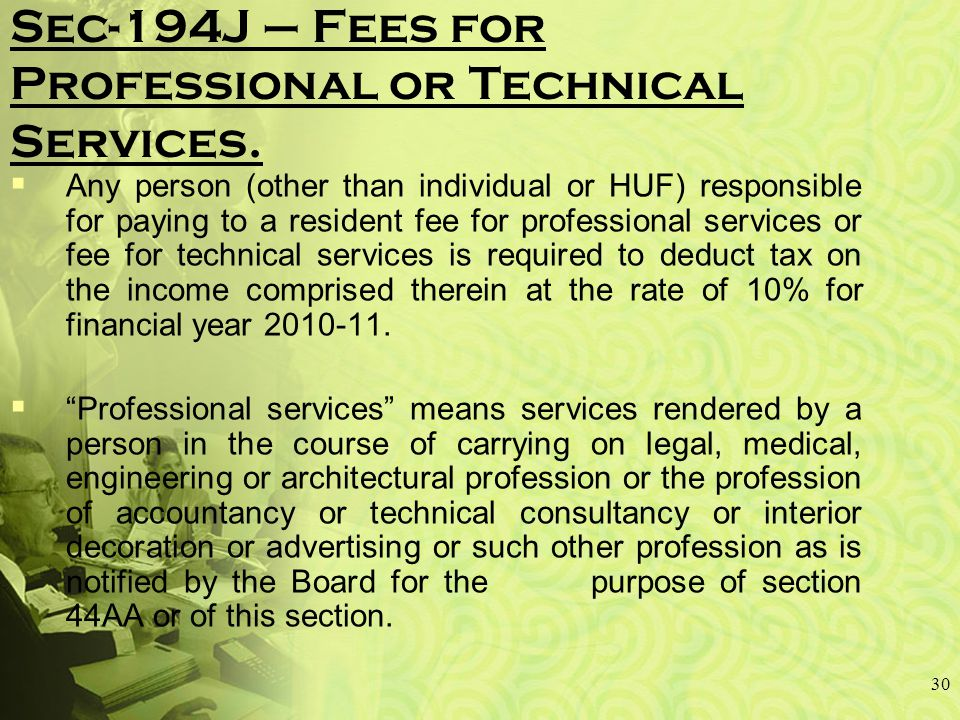 30 Sec-194J – Fees for Professional or Technical Services.