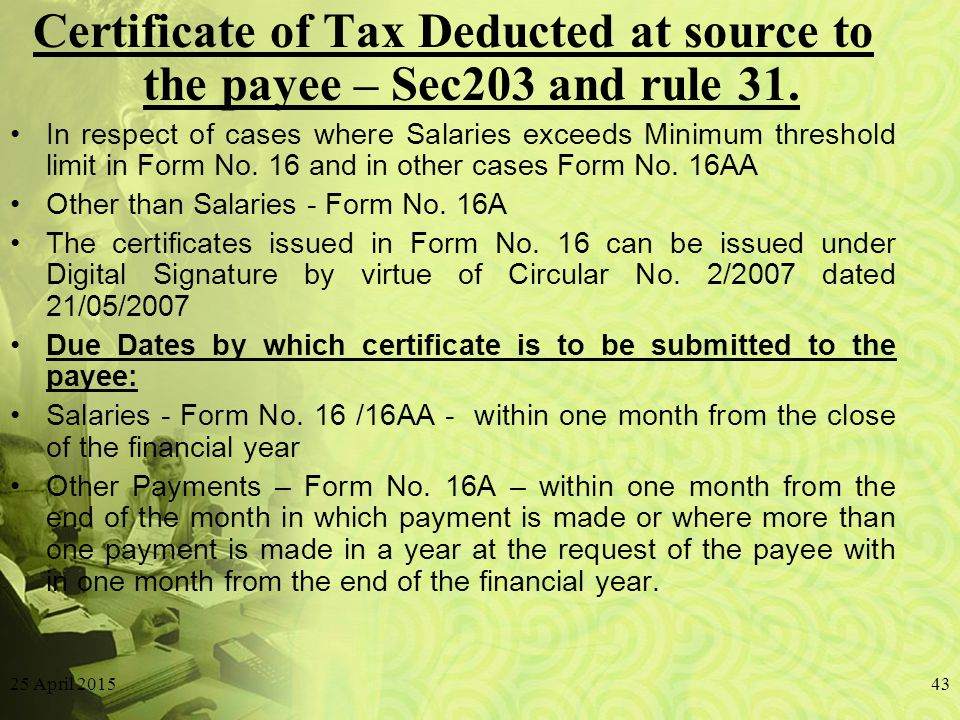 25 April 201543 Certificate of Tax Deducted at source to the payee – Sec203 and rule 31.