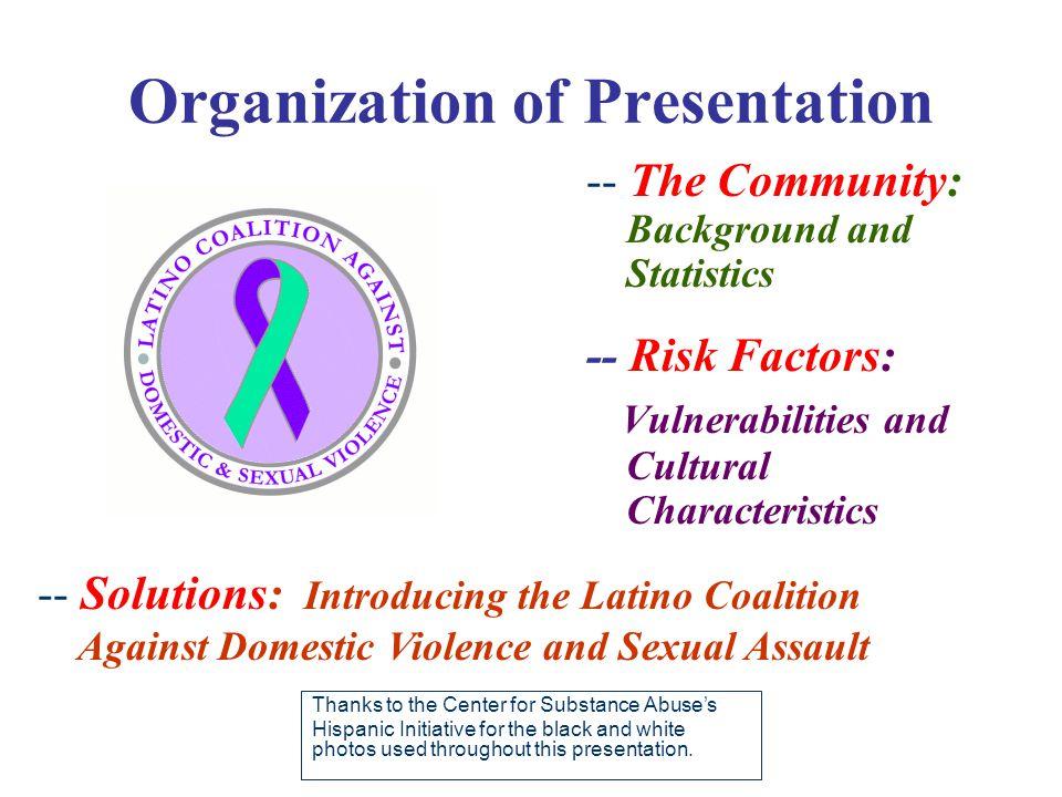 Organization of Presentation -- The Community: Background and Statistics -- Risk Factors: Vulnerabilities and Cultural Characteristics -- Solutions: I