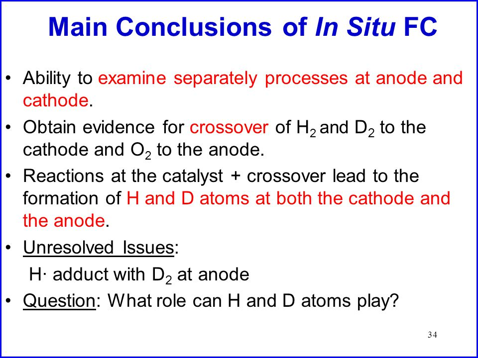 34 Main Conclusions of In Situ FC Ability to examine separately processes at anode and cathode.