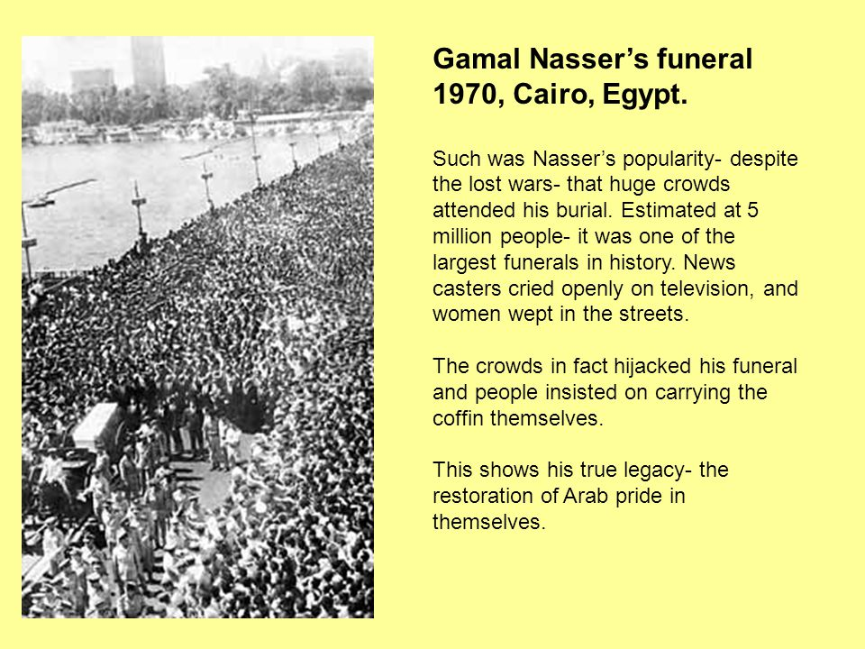 Gamal Nasser's funeral 1970, Cairo, Egypt. Such was Nasser's popularity- despite the lost wars- that huge crowds attended his burial. Estimated at 5 m