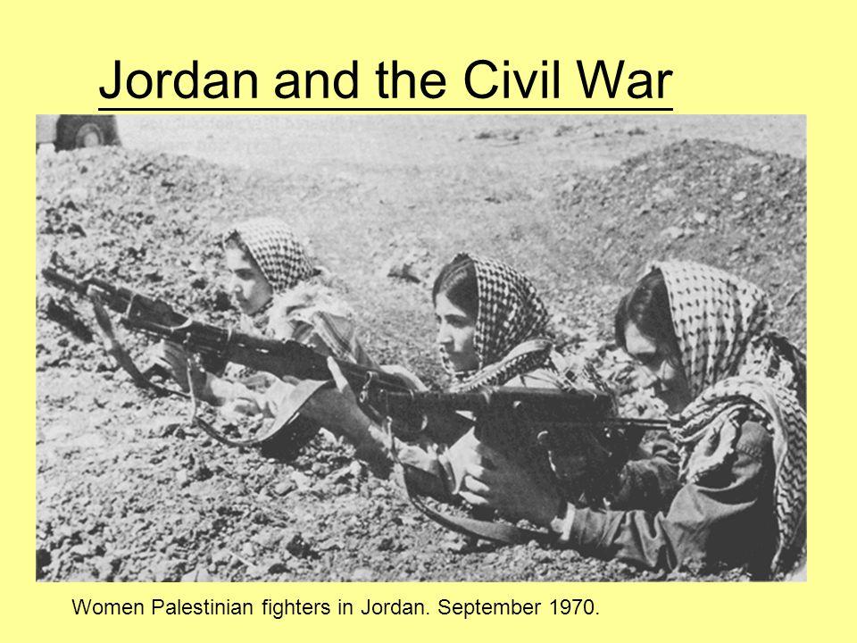 Jordan and the Civil War Women Palestinian fighters in Jordan. September 1970.