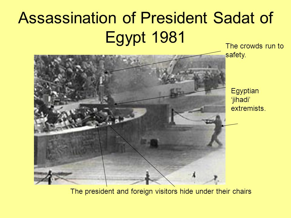 Assassination of President Sadat of Egypt 1981 Egyptian 'jihadi' extremists. The president and foreign visitors hide under their chairs The crowds run