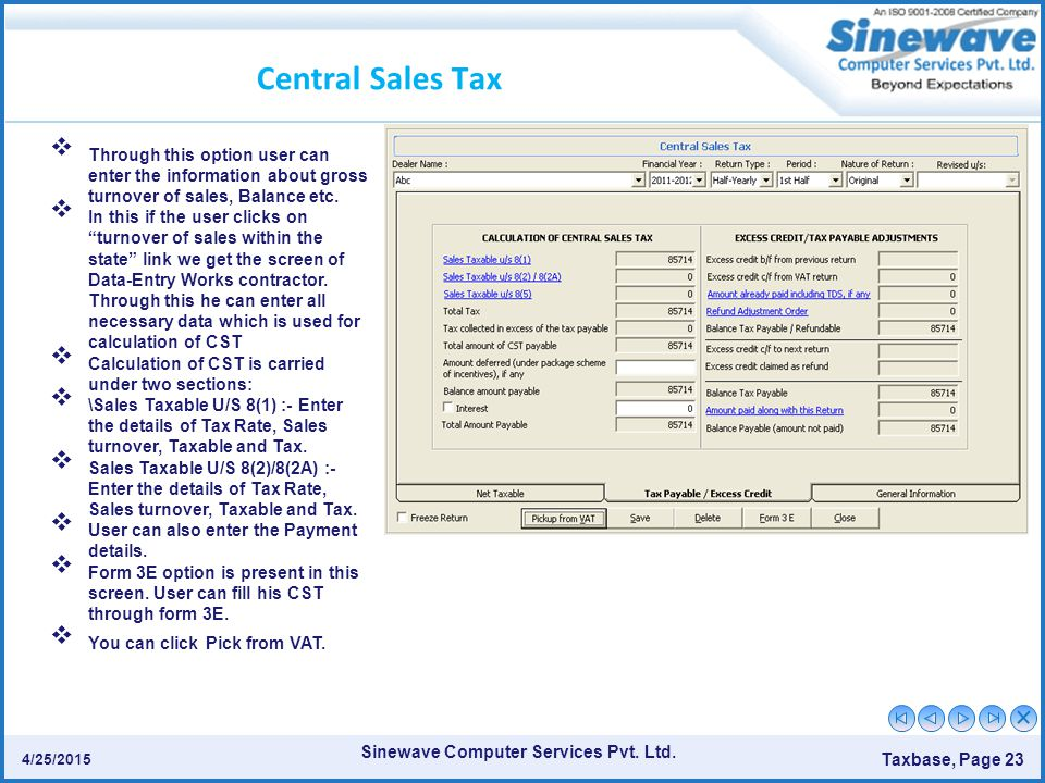 Sinewave Computer Services Pvt. Ltd. Taxbase, Page 23 4/25/2015 Central Sales Tax  Through this option user can enter the information about gross tur