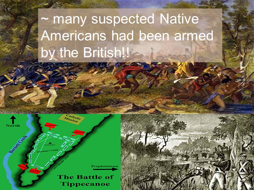~ many suspected Native Americans had been armed by the British!!