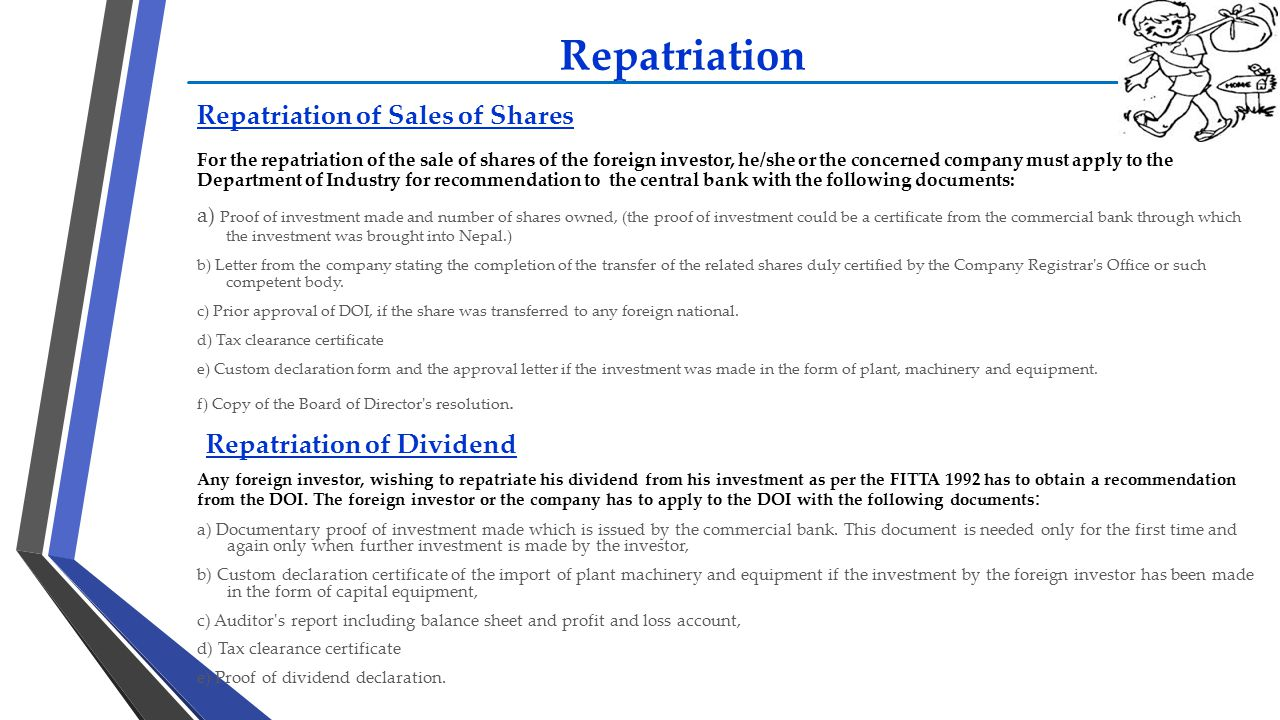 Repatriation Repatriation of Sales of Shares For the repatriation of the sale of shares of the foreign investor, he/she or the concerned company must