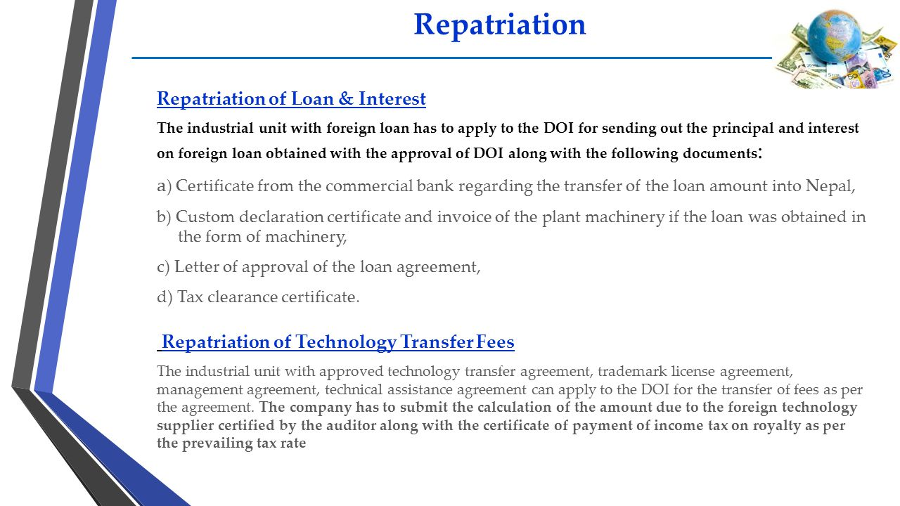 Repatriation Repatriation of Loan & Interest The industrial unit with foreign loan has to apply to the DOI for sending out the principal and interest