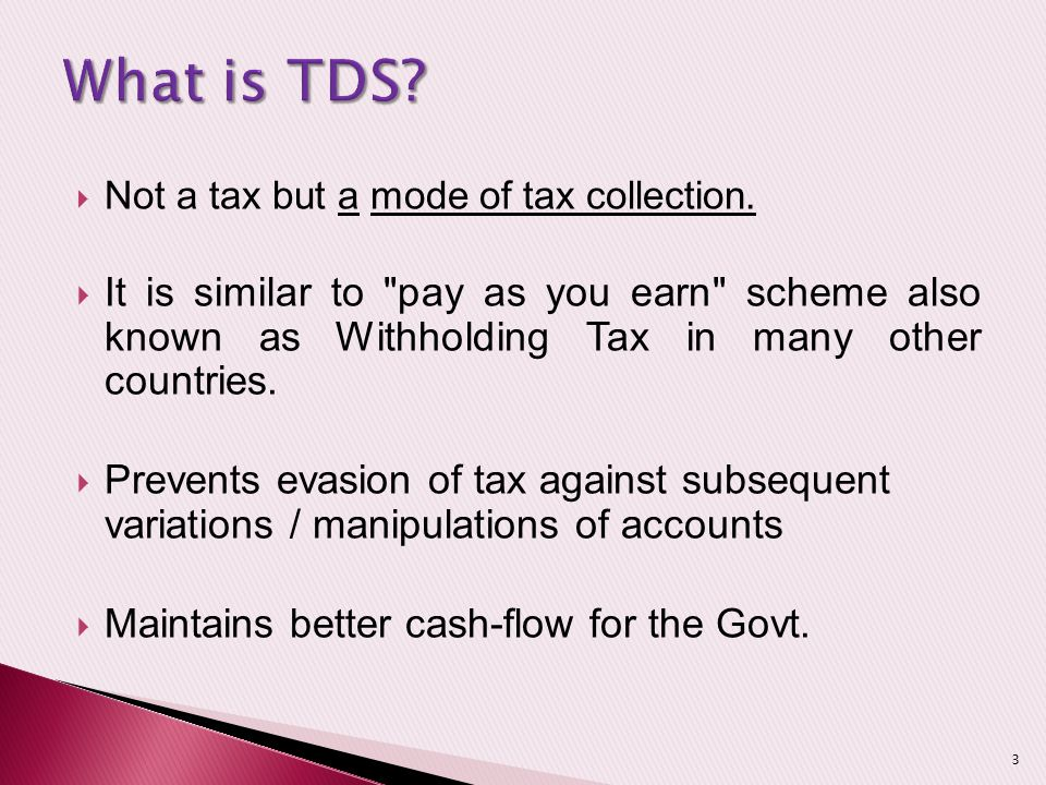  Not a tax but a mode of tax collection.  It is similar to